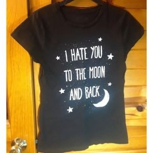 I hate you to the moon and back shirt